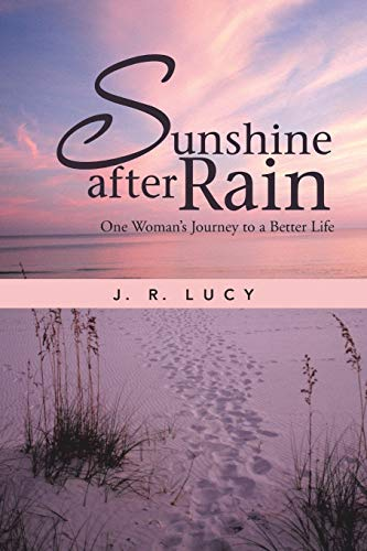 Sunshine After Rain By J R Lucy