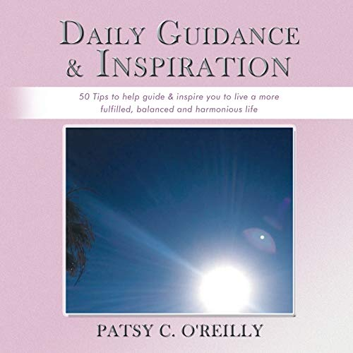 Daily Guidance & Inspiration By Patsy C. O'Reilly