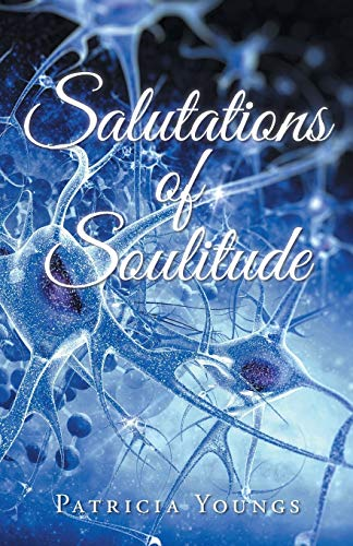 Salutations of Soulitude By Patricia Youngs
