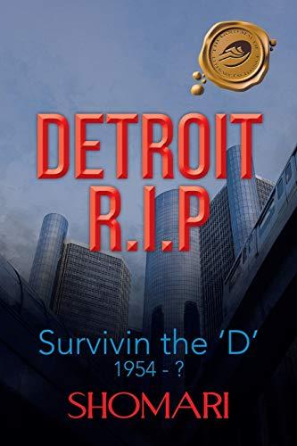 DETRIOT R.I.P Survivin the 'D' 1954 - ? By SHOMARI