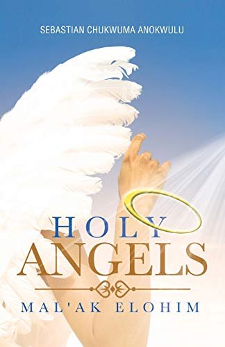 Holy Angels By SEBASTIAN CHUKWUMA ANOKWULU