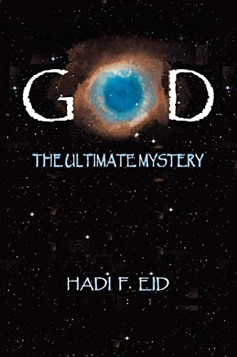 God the Ultimate Mystery By Hadi F Eid
