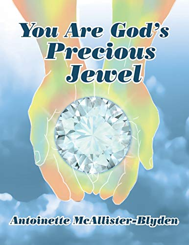 You Are God's Precious Jewel By Antoinette McAllister-Blyden