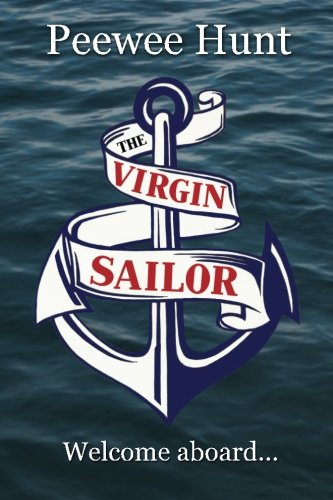 The Virgin Sailor By Peewee Hunt