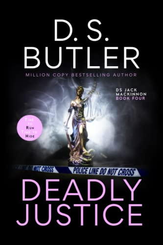 Deadly Justice By D S Butler