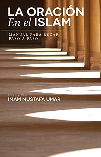 La Oracion En el Islam By Mustafa Umar