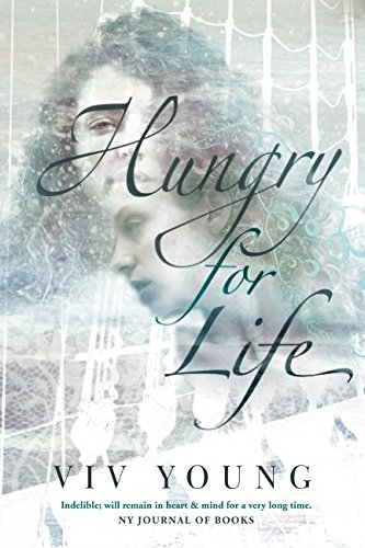 Hungry for Life By VIV Young