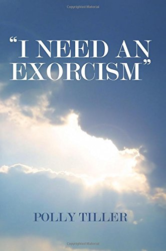 """""""I Need An Exorcism"""" By Polly Tiller"""