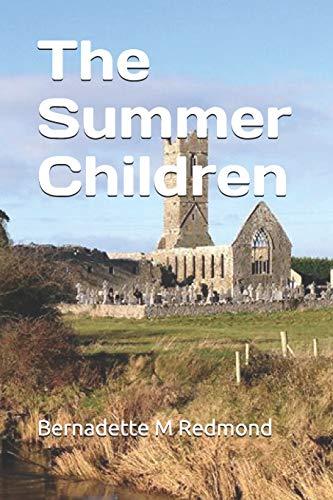 The Summer Children By Bernadette M Redmond