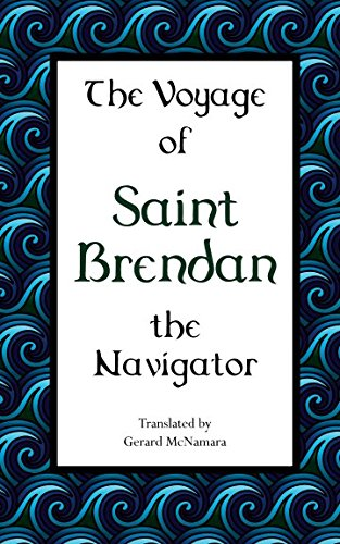 The Voyage of Saint Brendan: The Navigator By MR Gerard Michael McNamara
