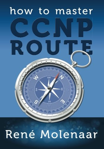 How to Master CCNP Route By Rene Molenaar