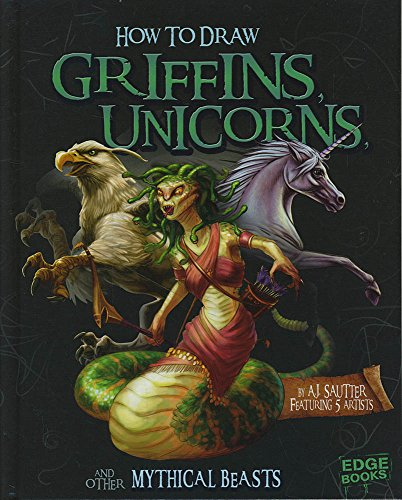 Griffins, Unicorns, and other Mythical Beasts By AJ Sautter