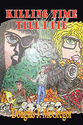 Killing Time Till I Die By Douglas J McGregor