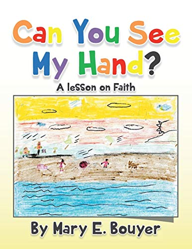 Can You See My Hand? By Mary Bouyer