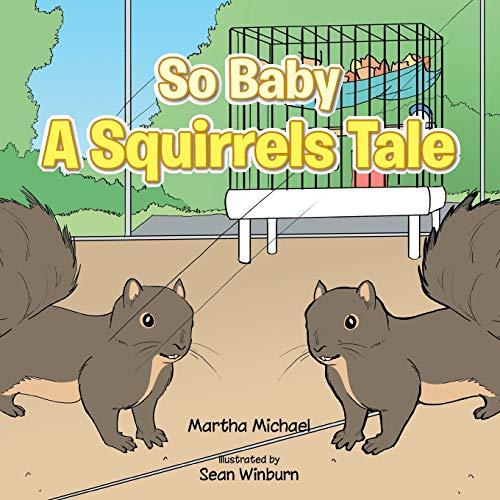 So Baby a Squirrels Tale By Martha Michael