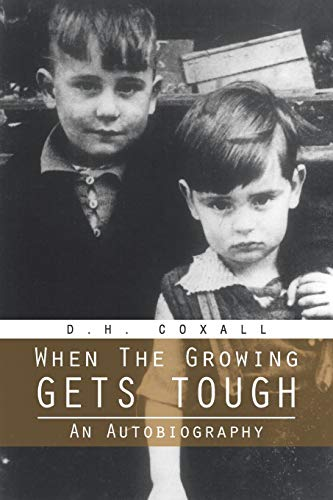 When The Growing Gets Tough By D. H. Coxall