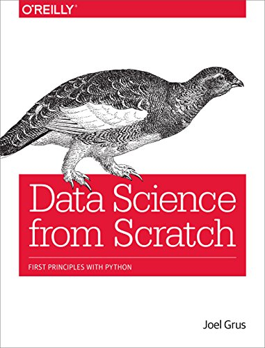 Data Science from Scratch: First Principles with Python By Joel Grus