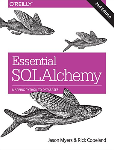 Essential SQLAlchemy, 2e By Jason Myers