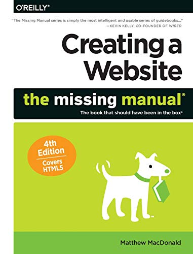 Creating a Website: The Missing Manual 4e By Matthew MacDonald