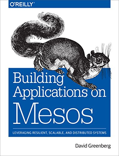 Building Applications on Mesos By David Greenberg