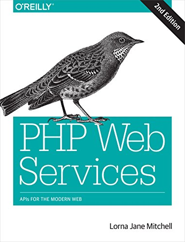 PHP Web Services 2e By Lorna Jane Mitchell