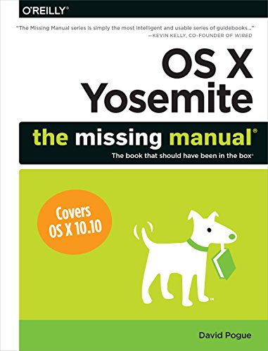 OS X Yosemite: The Missing Manual By David Pogue