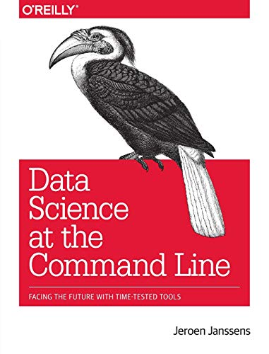 Data Science at the Command Line By Jeroen Janssens