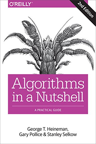 Algorithms in a Nutshell, 2e By George Heineman