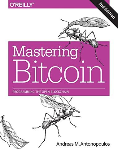 Mastering Bitcoin 2e By Andreas Antonopoulos