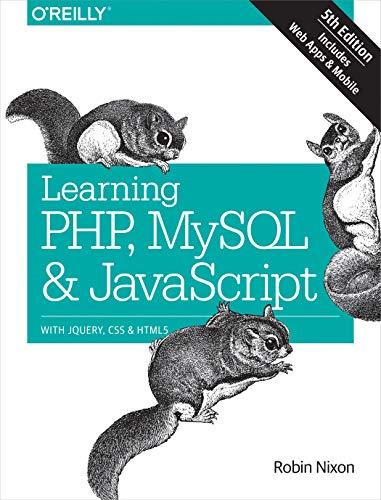 Learning PHP, MySQL & JavaScript 5e (Learning PHP, MYSQL, Javascript, CSS & HTML5) By Robin Nixon