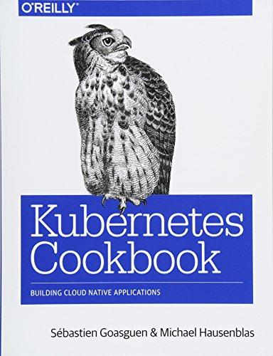 Kubernetes Cookbook - By Sebastien Goasguen