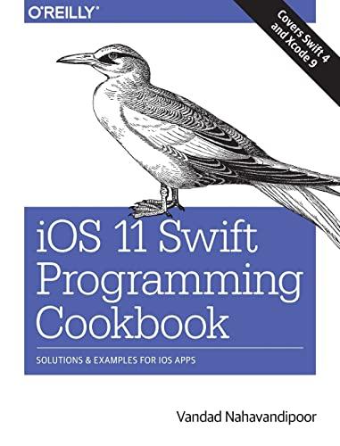 iOS 11 Swift Programming Cookbook By Vandad Nahavandipoor