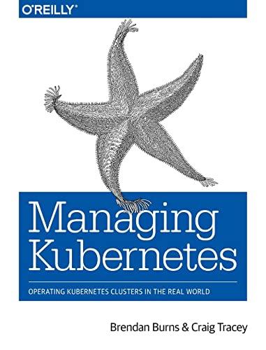 Managing Kubernetes By Brendan Burns