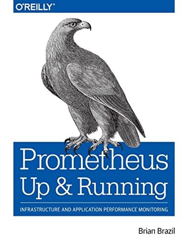 Prometheus - Up & Running By Brian Brazil