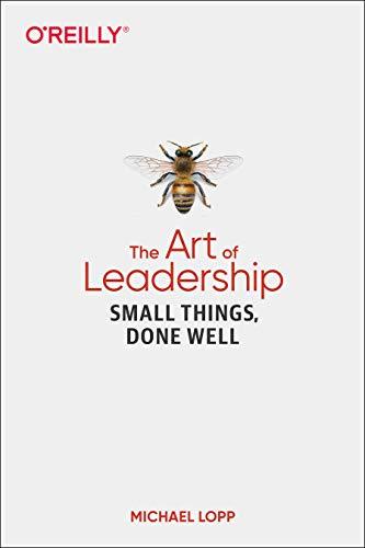 Art of Leadership, The By Michael Lopp