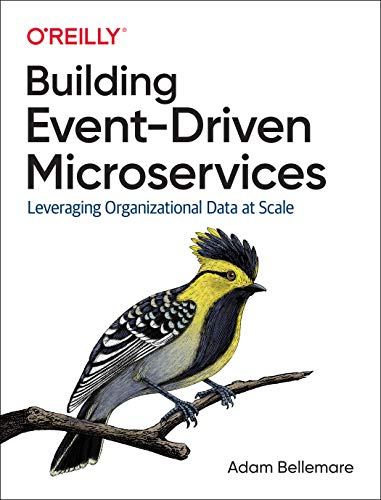 Building Event-Driven Microservices By Adam Bellemare