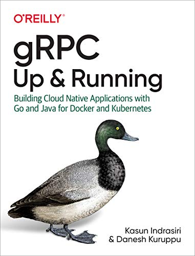 gRPC: Up and Running By Kasun Indrasiri