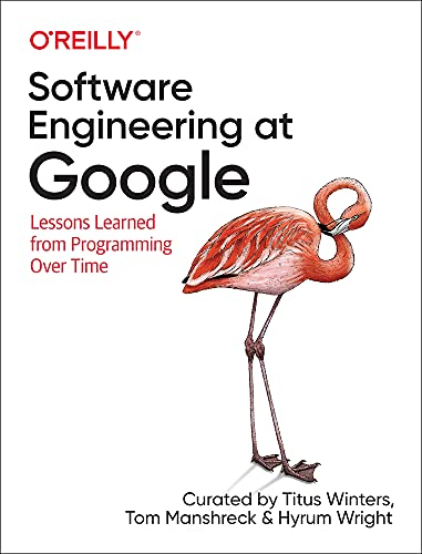 Software Engineering at Google By Titus Winters