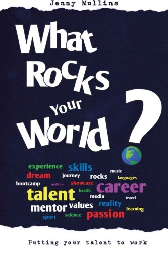 What Rocks Your World By Jenny Mullins