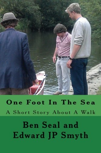One Foot In The Sea: A Short Story About A Walk By Edward JP Smyth