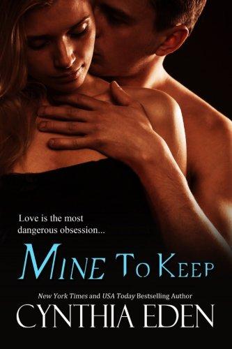 Mine to Keep By Cynthia Eden