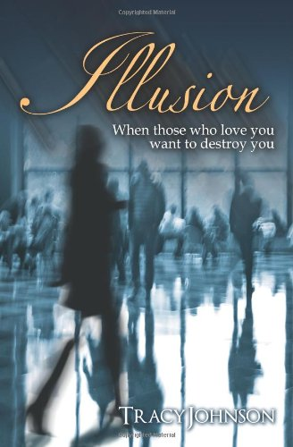 Illusion: Volume 1 (The Narcissism Novels) By Tracy Johnson