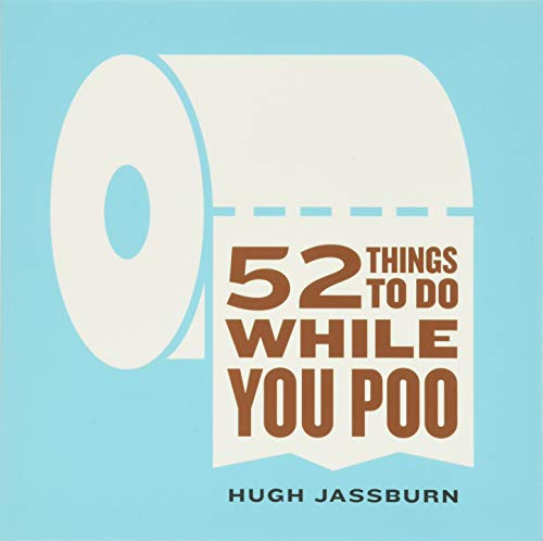 52 Things to Do While You Poo By Hugh Jassburn