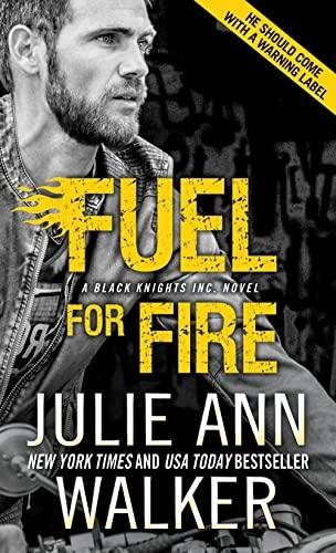 Fuel for Fire By Julie Ann Walker