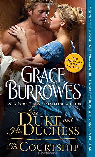 Duke and His Duchess / the Courtship By Grace Burrowes