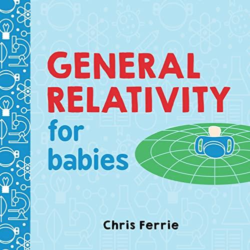 General Relativity for Babies von Chris Ferrie