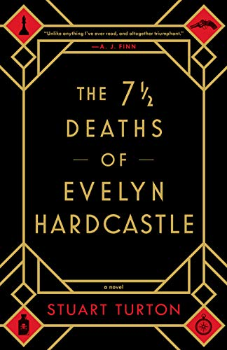 The 71/2 Deaths of Evelyn Hardcastle By Stuart Turton