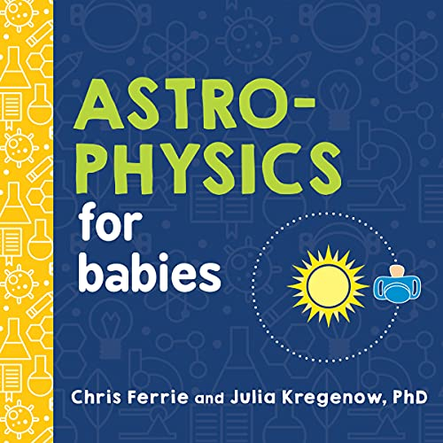 Astrophysics for Babies von Chris Ferrie