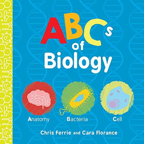 ABCs of Biology von Chris Ferrie