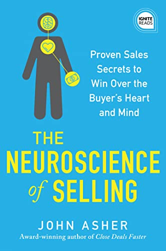 The Neuroscience of Selling By John Asher
